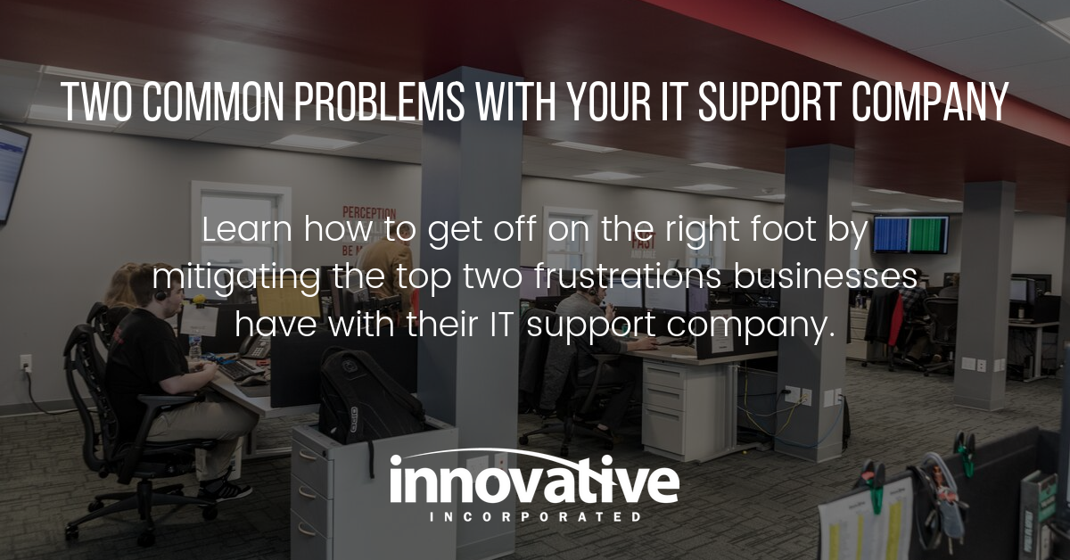Two Common Problems with Your IT Support Company